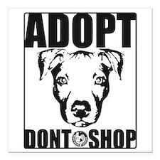 "Adopt, Don't Shop Square Car Magnet 3"" x 3"""