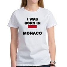 I Was Born In Monaco Tee