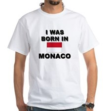 I Was Born In Monaco Shirt