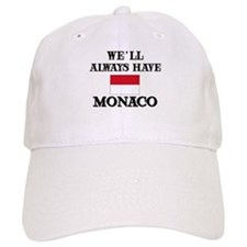 We Will Always Have Monaco Baseball Cap