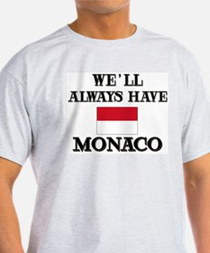 We Will Always Have Monaco Ash Grey T-Shirt
