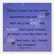 Today I chose Gratitude, Love, Peace, and Hope Squ