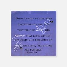 Today I chose Gratitude, Love, Peace, and Hope Squ