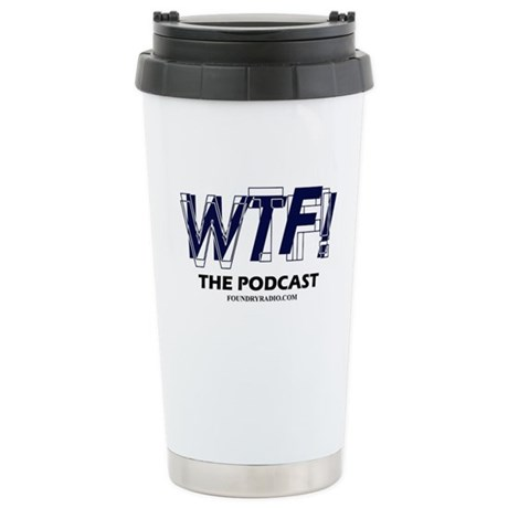 WTF! The Podcast Stainless Steel Travel Mug