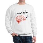 Use brain Sweatshirt