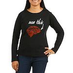 Use brain Women's Long Sleeve Dark T-Shirt