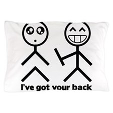 Ive got your back Pillow Case