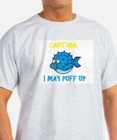 Don't Puff Up! T-Shirt