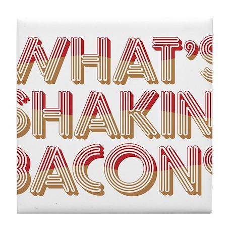 What's Shakin' Bacon Tile Coaster