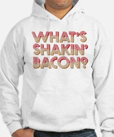 What's Shakin' Bacon Hoodie