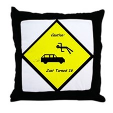Caution: Just Turned 16 Throw Pillow
