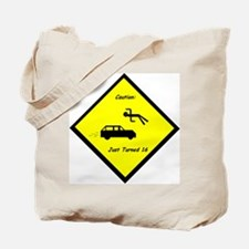 Caution: Just Turned 16 Tote Bag