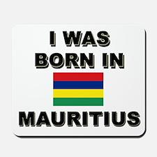 I Was Born In Mauritius Mousepad