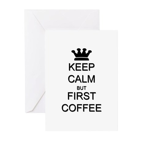 Keep Calm But First Coffee Greeting Cards (Pk of 2