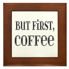 But First Coffee Framed Tile