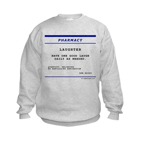 Laughtees Laughter Prescription Label Kids Sweatsh