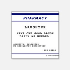 Laughtees Laughter Prescription Label Square Stick
