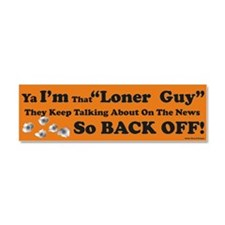 I'm That Loner Guy Car Magnet 10 x 3