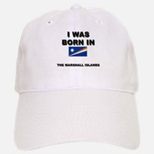 I Was Born In The Marshall Islands Baseball Baseball Cap