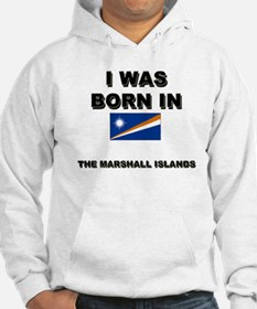 I Was Born In The Marshall Islands Hoodie