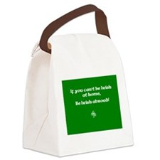 If you cant be Irish at home.. Canvas Lunch Bag