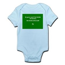 If you cant be Irish at home.. Infant Bodysuit