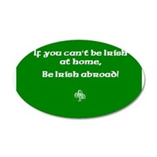 If you cant be Irish at home.. Wall Decal