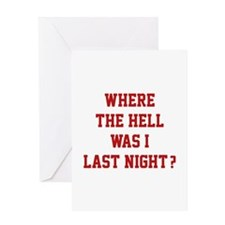 Where the hell was I last night ? Greeting Card