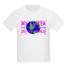 My sister has the best sister in the world T-Shirt