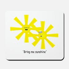 Bring Me Sunshine Mousepad
