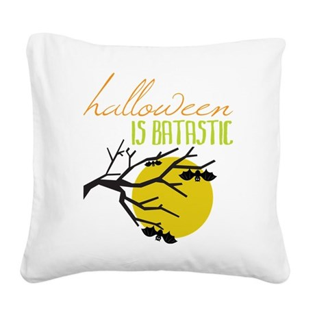 Halloween Is Batastic Square Canvas Pillow