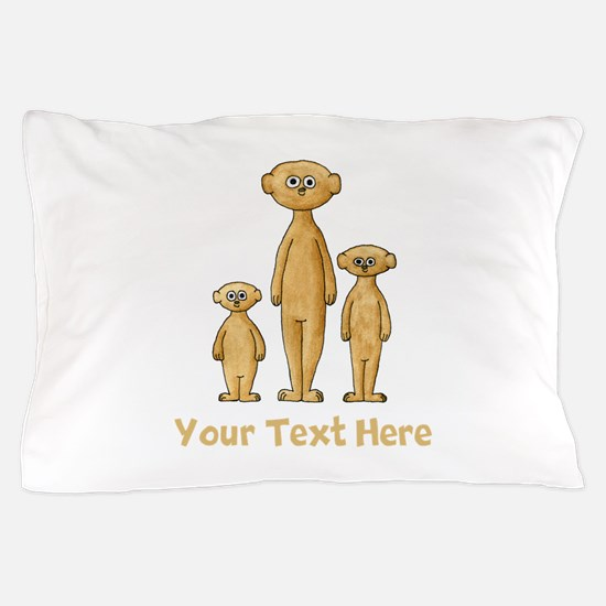 Meerkats. Custom Text. Pillow Case