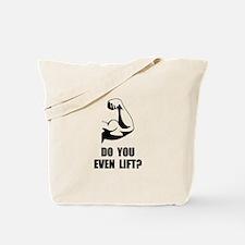 Do You Even Lift Tote Bag