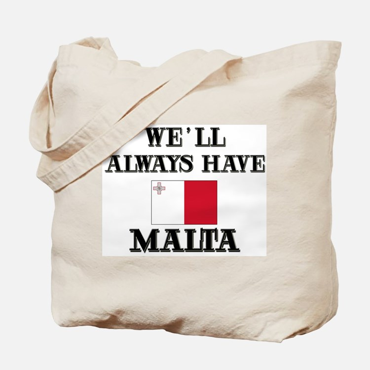 We Will Always Have Malta Tote Bag