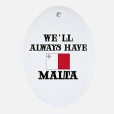 We Will Always Have Malta Oval Ornament