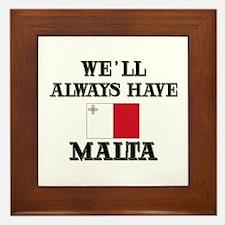 We Will Always Have Malta Framed Tile