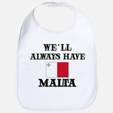 We Will Always Have Malta Bib