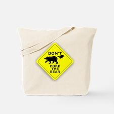 Dont Poke The Bear Tote Bag