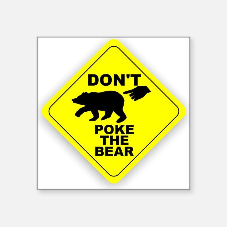 "Dont Poke The Bear Square Sticker 3"" x 3"""