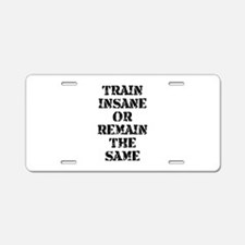 Train Insane Aluminum License Plate