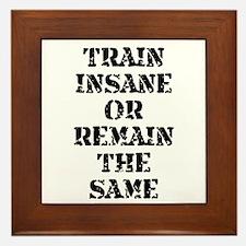 Train Insane Framed Tile