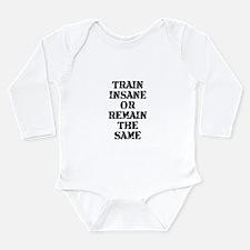 Train Insane Long Sleeve Infant Bodysuit