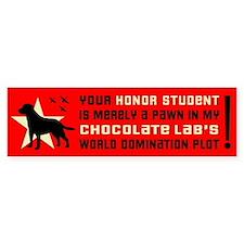CHOCOLATE Lab Domination! Bumper Bumper Sticker