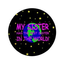 """My sister has the best sister in the world 3.5"""" Bu"""