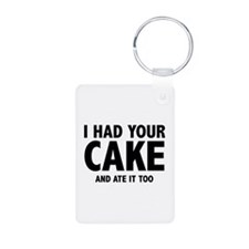 I Had Your Cake Keychains