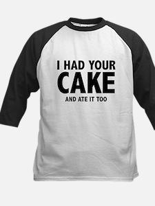 I Had Your Cake Tee