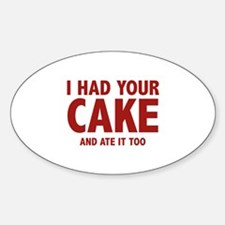 I Had Your Cake Decal