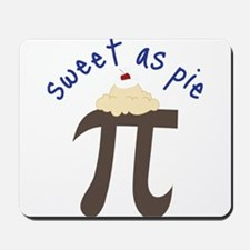 Sweet As Pie Mousepad