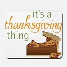 A Thanksgiving Thing Mousepad