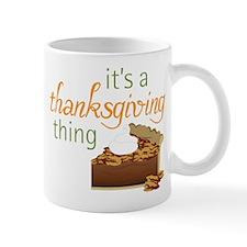 A Thanksgiving Thing Mug